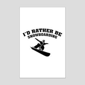 I'd rather be snowboarding Mini Poster Print