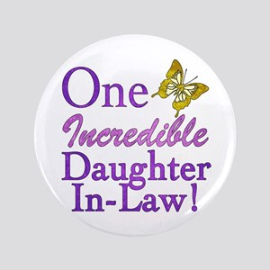 """One Incredible Daughter-In-Law 3.5"""" Button"""