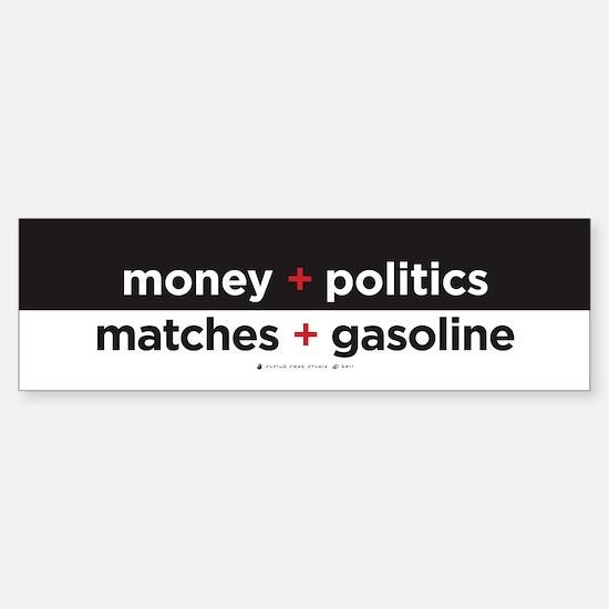 Money+Politics/Matches+Gasoline Sticker (Bumper)