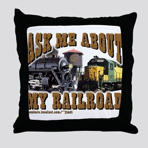Ask Me About My Railroad Throw Pillow