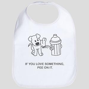 If you love something, pee on Bib