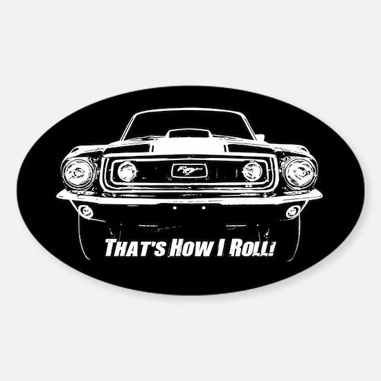 How I Roll - Mustang Boss Sticker (Oval)