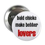 bald chicks make better lovers Button