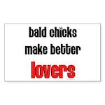 bald chicks make better lovers Sticker (Rectangula