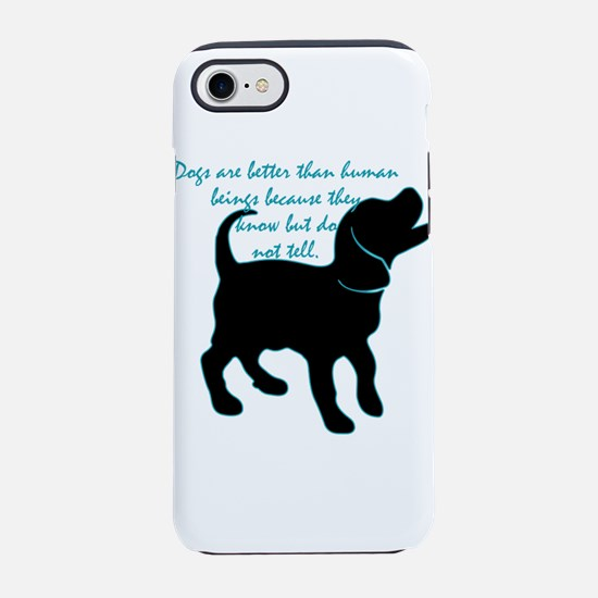 Dogs are better than human bei iPhone 7 Tough Case