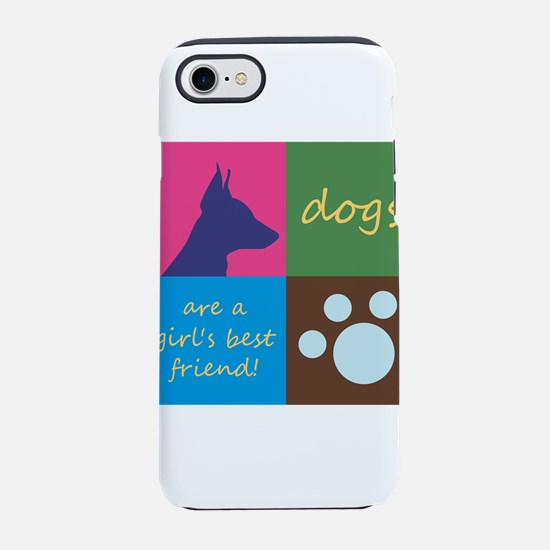 dogs are a girl's best fri iPhone 7 Tough Case