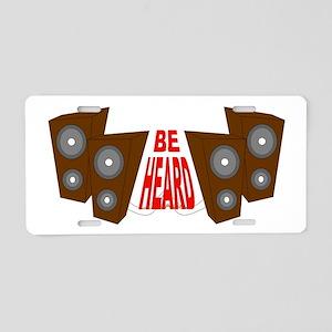 Be Heard Aluminum License Plate