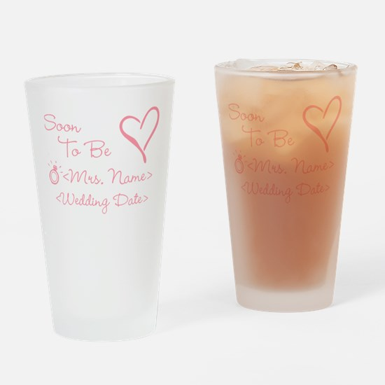 Customize Soon To Be Mrs. (Name) Drinking Glass