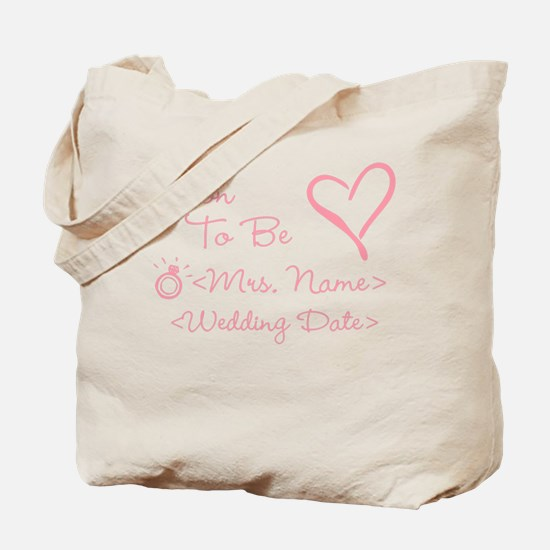 Customize Soon To Be Mrs. (Name) Tote Bag