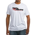 Dance like everyone is watchi Fitted T-Shirt