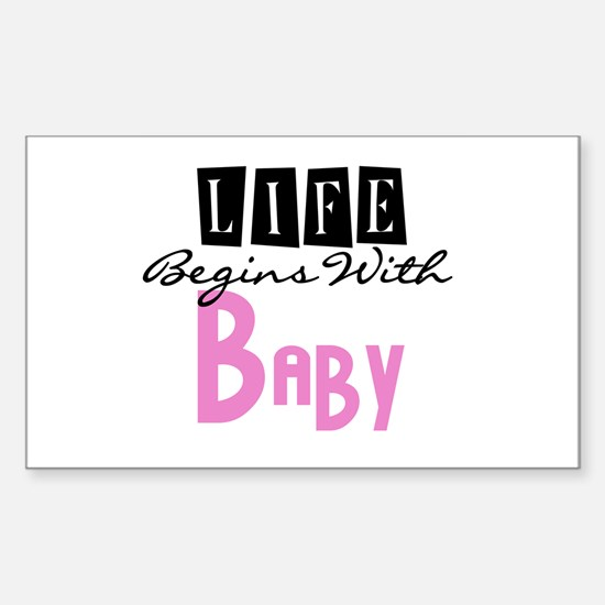 Life Begins With Baby Rectangle Decal
