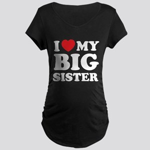 I love my big sister Maternity Dark T-Shirt