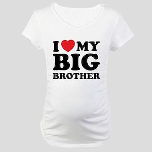 I love my big brother Maternity T-Shirt