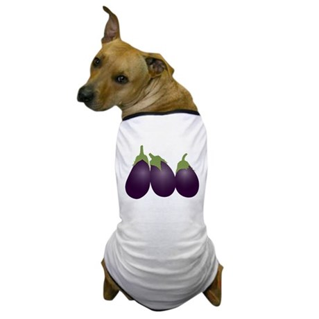 'Cause you, you're part eggpl Dog T-Shirt