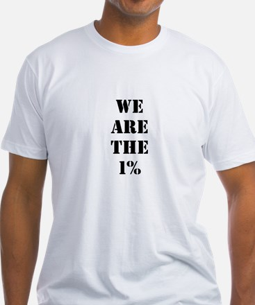 We are the 1% T-Shirt