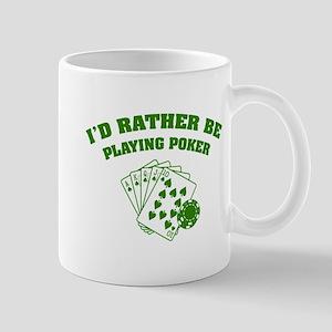 I'd rather be playing poker Mug