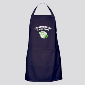 I'd rather be playing poker Apron (dark)