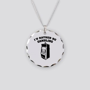 I'd rather be gambling Necklace Circle Charm