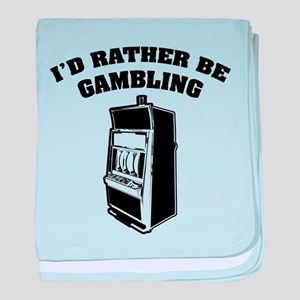I'd rather be gambling baby blanket