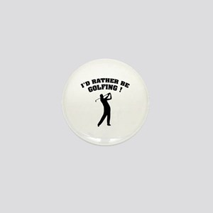 I'd rather be golfing ! Mini Button