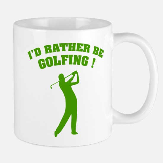 I'd rather be golfing ! Mug