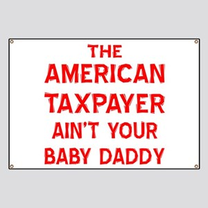 Ain't Your Baby Daddy Banner