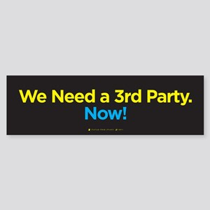 We Need a 3rd Party NOW! bumper sticker