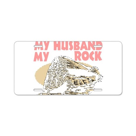 My husband is my rock Aluminum License Plate