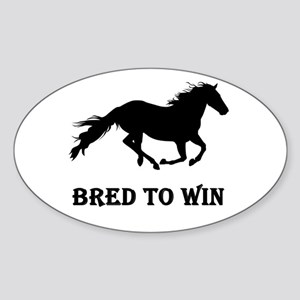 Bred To Win Horse Racing Sticker (Oval)