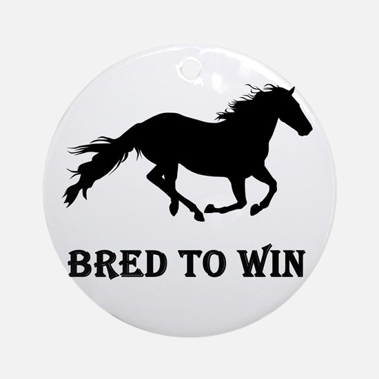 Bred To Win Horse Racing Ornament (Round)