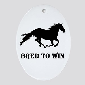 Bred To Win Horse Racing Ornament (Oval)