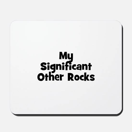 My Significant Other Rocks Mousepad