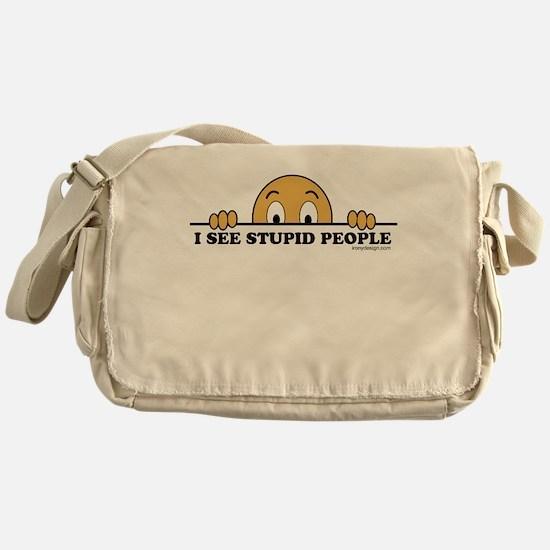 I See Stupid People Messenger Bag