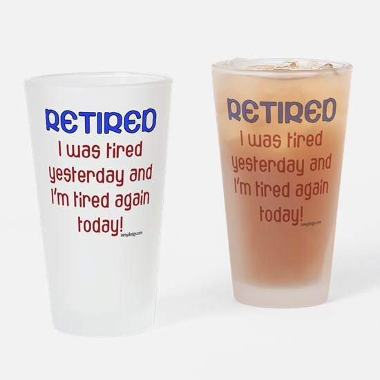 Retired & Tired Drinking Glass