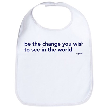 be the change in the world Bib