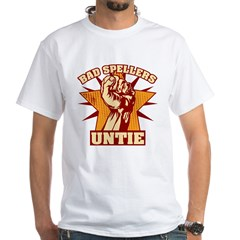 Bad Spellers Untie White T-Shirt