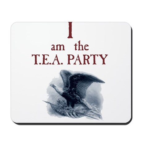 I am the TEA Party Mousepad