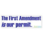 The First Amendment Is Our Pe Sticker (Bumper 10 p