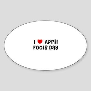 I * April Fools Day Oval Sticker