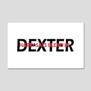 Dexter Harry says blend in. 22x14 Wall Peel