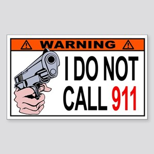 WARNING: I Don't Dial 911 - Sticker