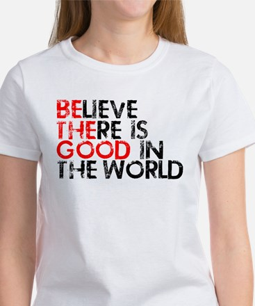 Be The Good In The World Women's T-Shirt