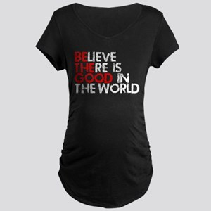 Be The Good In The World Maternity Dark T-Shirt
