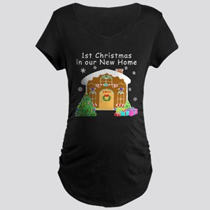 1st Christmas In Our New Home Maternity Dark T-Shi