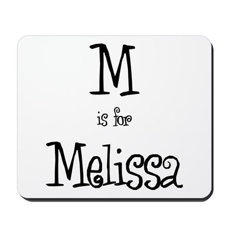 M Is For Melissa Mousepad