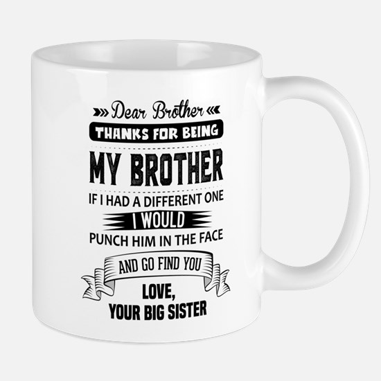 Dear Brother, Love, Your Big Sister Mugs