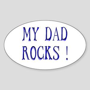 My Dad Rocks ! Oval Sticker