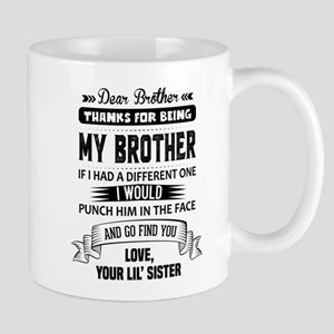 Dear Brother, Love, Your Lil Sister Mugs