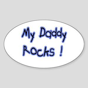 My Daddy Rocks ! Oval Sticker