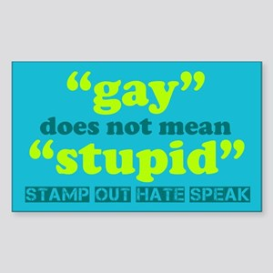 Gay Does Not Mean Stupid Sticker (Rectangle)